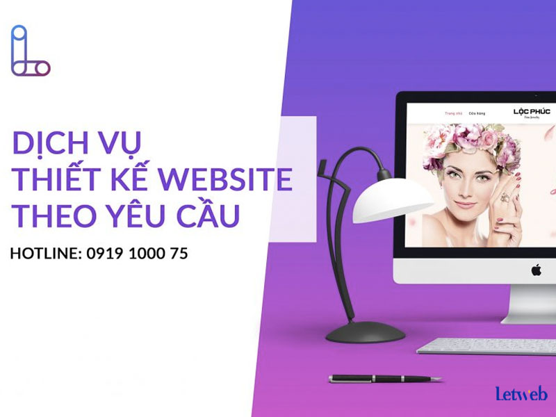 letweb-cung-cap-dich-vu-thiet-ke-website-theo-yeu-cau-chuyen-nghiep
