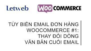 Hướng dẫn tùy biến email đơn hàng trong woocommerce #1: thay đổi dòng nội dung văn bản cuối email