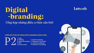 Digital branding: Tổng hợp những điều cơ bản cần biết – P2 | Letweb Podcast